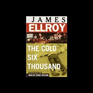 The Cold Six Thousand | [James Ellroy]