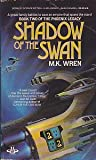 Shadow Of The Swan (Phoenix Legacy, Book 2) (0425090922) by Wren, M. K.