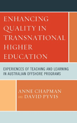 Enhancing Quality in Transnational Higher Education: Experiences of Teaching and Learning in Australian Offshore Programs