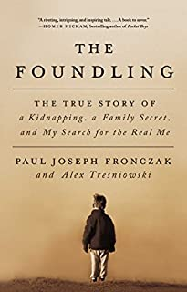 Book Cover: The Foundling: The True Story of a Kidnapping, a Family Secret, and My Search for the Real Me