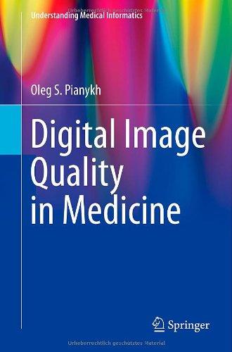 Digital Image Quality In Medicine (Understanding Medical Informatics)