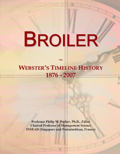 Broiler: Webster's Timeline History, 1876 - 2007