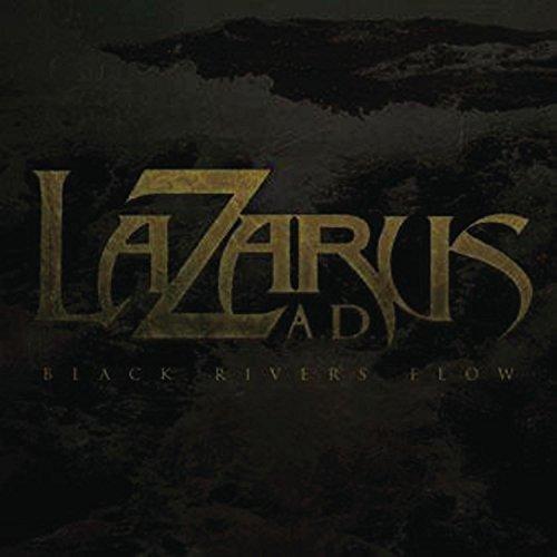 Black Rivers Flow by Lazarus A.D. (2011-02-01)