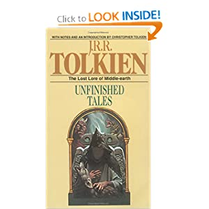 Unfinished Tales: The Lost Lore of Middle-earth by J. R. R. Tolkien