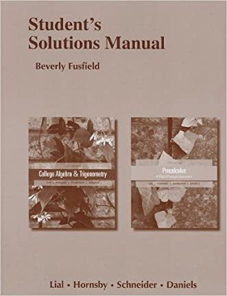 Student Solutions Manual for College Algebra and Trigonometry and Precalculus