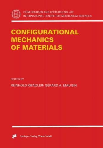 Configurational Mechanics of Materials (CISM International Centre for Mechanical Sciences)