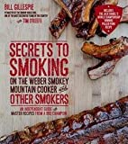 img - for Bill Gillespie: Secrets to Smoking on the Weber Smokey Mountain Cooker and Other Smokers : An Independent Guide with Master Recipes from a BBQ Champion (Paperback); 2015 Edition book / textbook / text book