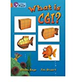 img - for What Is CGI?: Band 06/Orange (Collins Big Cat) (Paperback) - Common book / textbook / text book