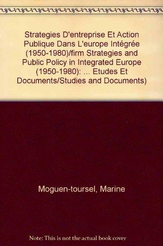 strategies-dentreprise-et-action-publique-dans-leurope-integree-1950-1980-firm-strategies-and-public