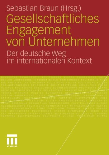 Gesellschaftliches Engagement von Unternehmen: Der deutsche Weg im internationalen Kontext (German Edition)