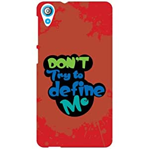 HTC Desire 820 Back Cover - Don't Try to define me Designer Cases