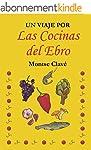 Un viaje por las cocinas del Ebro (Sp...