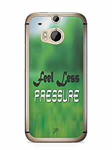 YuBingo Feel Less Pressure Designer Mobile Case Back Cover for HTC One M8