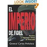 El imperio de Fidel: Petróleo e ingerencia cubana en Venezuela (Spanish Edition)