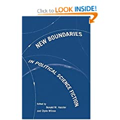 New Boundaries in Political Science Fiction by Donald M. Hassler and Clyde Wilcox