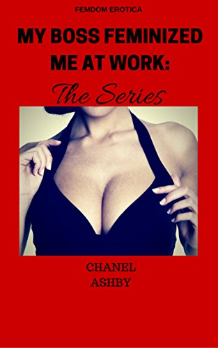 My Boss Feminized Me at Work: The Series (English Edition)