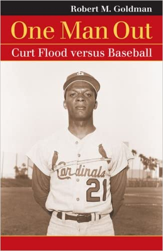 One Man Out: Curt Flood versus Baseball (Landmark Law Cases and American Society) (Landmark Law Cases & American Society)