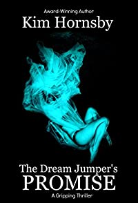 The Dream Jumper's Promise: - Suspense Thriller by Kim Hornsby ebook deal