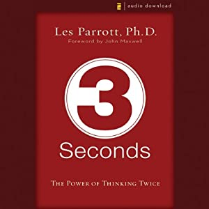 3 Seconds: The Power of Thinking Twice | [Les Parrott, Ph.D]