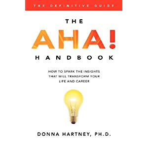 The AHA! Handbook: How to spark the insights that will transform your life and career