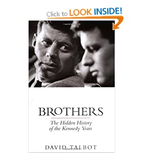 Brothers by David Talbot (2007, Hardcover) The Hidden History of the Kennedy Yea