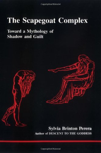 Scapegoat Complex: Toward a Mythology of Shadow and Guilt (Studies in Jungian Psychology By Jungian Analysts)