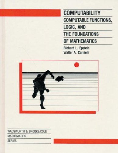 Computability: Computable Functions Logic and the Foundations of Math (Wadsworth&Brooks/Cole Mathematics Series)