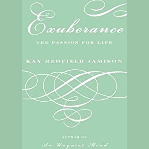Exuberance: The Passion for Life | [Kay Redfield Jamison]