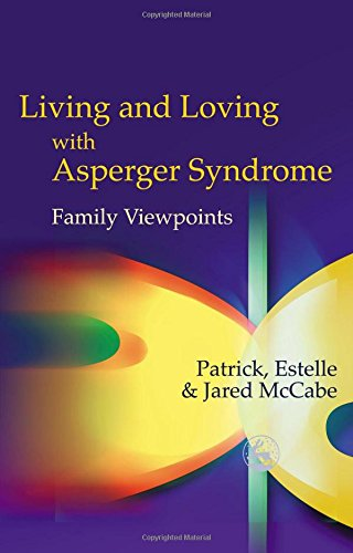 Living and Loving With Asperger Syndrome: Family Viewpoints