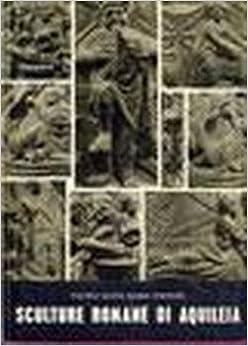 Museo archeologico di Aquileia. catalogo delle sculture romane: M