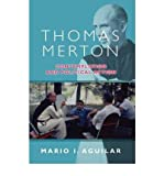 By Mario I. Aguilar Thomas Merton - Contemplation and Political Action [Paperback]