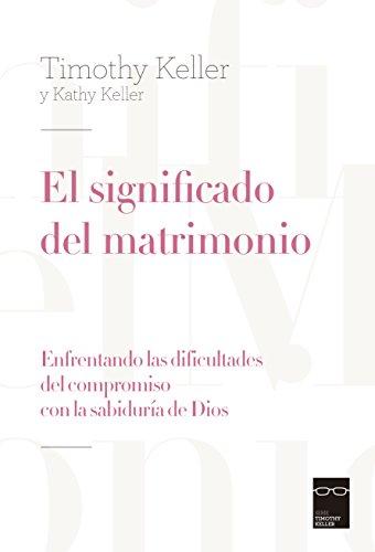 el significado del matrimonio (Spanish Edition), by Timothy Keller