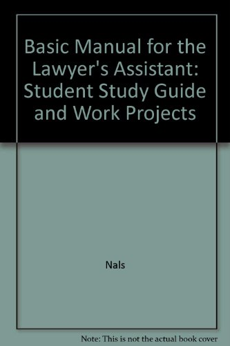 Basic Manual for the Lawyer's Assistant: Student Study Guide and Work Projects