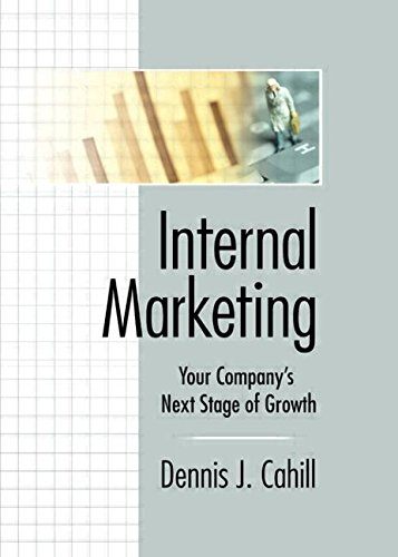 Internal Marketing: Your Company's Next Stage of Growth (Haworth Marketing Resources)