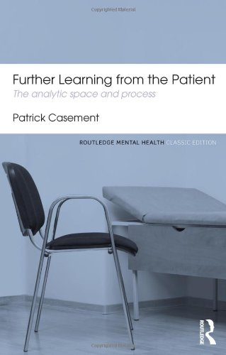 Further Learning from the Patient: The Analytic Space and Process (Routledge Mental Health Classic Editions) PDF