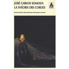 La théorie des cordes - José-Carlos Somoza