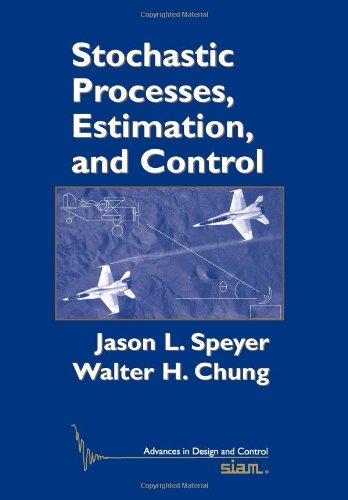 Stochastic Processes, Estimation, and Control (Advances...