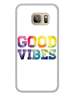 Good Vibes White Shell Phone Case Fit For Samsung Galaxy S7,est Cover