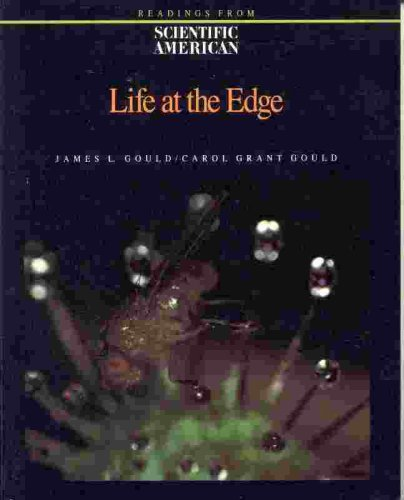 Life at the Edge: Readings from Scientific American Magazine, James L. Gould