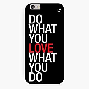 Do What You Love iPhone 6 Cover