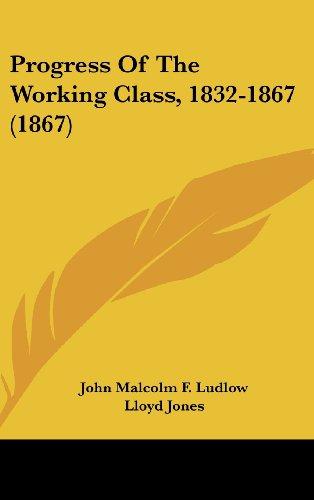 Progress of the Working Class, 1832-1867 (1867)