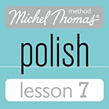 Michel Thomas Beginner Polish Lesson 7 Audiobook by Jolanta Cecula Narrated by Jolanta Cecula