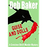 Guise And Dolls (A Gretchen Birch Murder Mystery Book 4) ~ Deb Baker