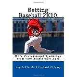Betting Baseball 2K10: More Professional Teachings from www.tuttlerules.com ~ Joseph J. Tuttle