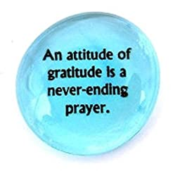 An Attitude Of Gratitude Is A Never-Ending Prayer. Colored Glass Wisdom Imprinted Stones - Sayings