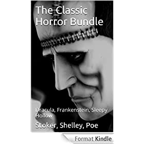 The Classic Horror Bundle: Dracula, Frankenstein, Sleepy Hollow, Dr. Jekyll and Mr. Hyde, The Raven (English Edition)