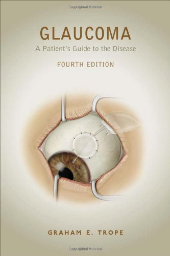 Glaucoma: A Patient'S Guide To The Disease, Fourth Edition