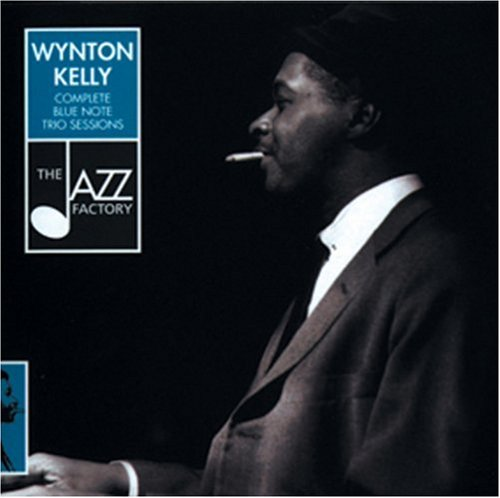 Complete Blue Note Trio Sessions by Wynton Kelly