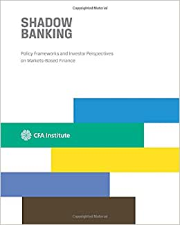 Shadow Banking: Policy Frameworks And Investor Perspectives On Markets-Based Finance