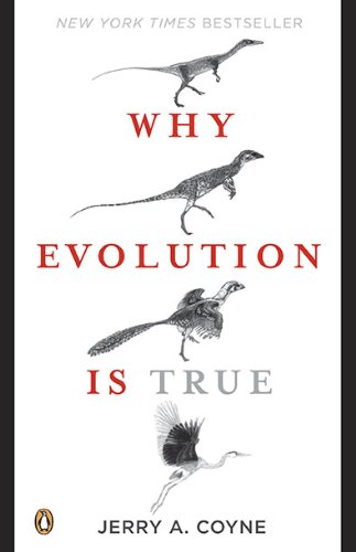 Why Evolution Is True: Jerry A. Coyne: 9780143116646: Amazon.com: Books